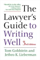 The Lawyer's Guide to Writing Well ebook by Tom Goldstein, Jethro K. Lieberman