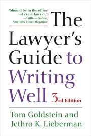 The Lawyer's Guide to Writing Well ebook by Tom Goldstein,Jethro K. Lieberman