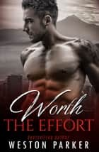 Worth the Effort - The Worth Series Book 3 ebook by Weston Parker