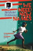 We Need New Names eBook by NoViolet Bulawayo