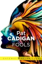 Fools ebook by Pat Cadigan