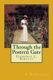 Through the Postern Gate ebook by Florence L. Barclay