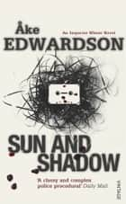Sun And Shadow ebook by Åke Edwardson, Laurie Thompson