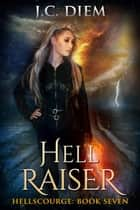 Hell Raiser - Hellscourge, #7 ebook by J.C. Diem