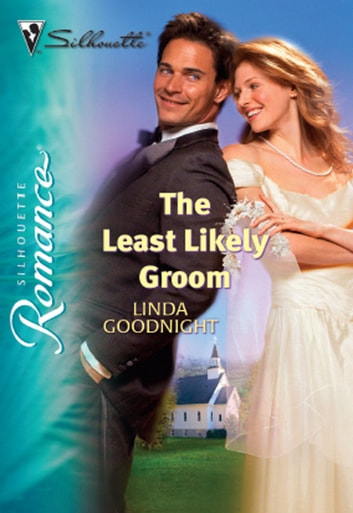 The Least Likely Groom (Mills & Boon Silhouette) ebook by Linda Goodnight