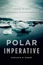 Polar Imperative ebook by Shelagh D. Grant