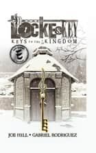 Locke and Key Vol. 4: Keys to the Kingdom E-bok by Joe Hill,  Gabriel Rodriguez