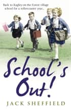 School's Out! 電子書籍 by Jack Sheffield
