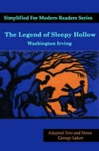 The Legend of Sleepy Hollow - Simplified for Modern Readers ebook by Washington Irving, George Lakon