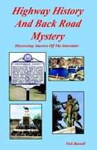 Highway History And Back Road Mystery ebook by Nick Russell