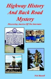 Highway History And Back Road Mystery - Highway History, #1 ebook by Nick Russell