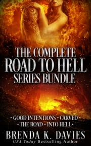 The Complete Road to Hell Series Bundle (Books 1-4) ebook by Brenda K. Davies