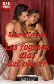 Las fogosas alas del placer ebook by Roberto Escorda