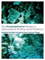The RoutledgeFalmer Reader in Education Policy and Politics ebook by Bob Lingard,Jenny Ozga