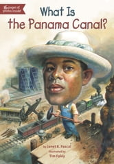 What Is the Panama Canal? ebook by Janet Pascal