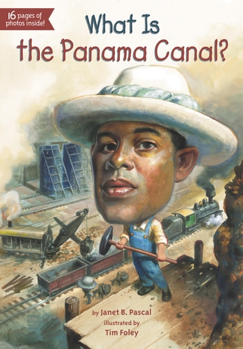 What Is the Panama Canal? ebook by Janet B. Pascal,Who HQ