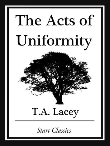 The Acts of Uniformity ebook by T. A. Lacey