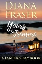 Yours to Treasure ebook by Diana Fraser