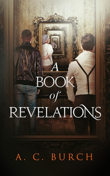 A Book of Revelations ebook by A. C. Burch