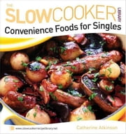 Convenience Foods for Singles ebook by Catherine Atkinson