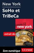 New York - SoHo et TriBeCa ebook by Collectif Ulysse