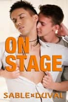 On Stage ebook by Sable Duval