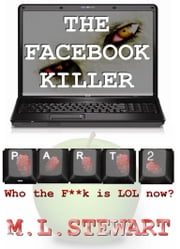 The Facebook Killer: Part 2 ebook by ML Stewart