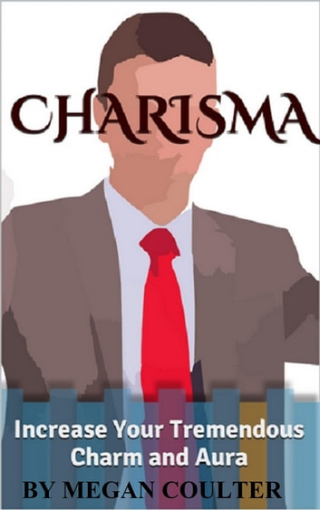 How to have charm and charisma