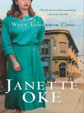 When Tomorrow Comes (Canadian West Book #6) ebook by Janette Oke