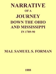 Narrative of a Journey Down the Ohio and Mississippi in 1789-90 ebook by Samuel S. Forman,Lyman C. Draper