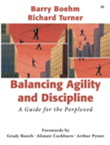 Balancing Agility and Discipline - A Guide for the Perplexed ebook by Barry Boehm,Richard Turner