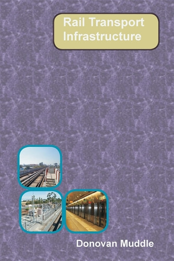 Rail Transport Infrastructure ebook by Donovan Muddle