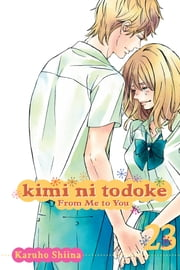 Kimi ni Todoke: From Me to You, Vol. 23 ebook by Karuho Shiina