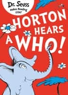 Horton Hears a Who ebook by Miranda Richardson, Dr. Seuss, Dr. Seuss
