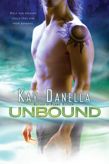 Unbound ebook by Kay Danella