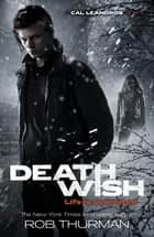 Deathwish - Cal Leandros Book 4 ebook by Rob Thurman