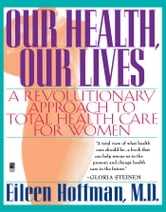 Our Health Our Lives ebook by Eileen Hoffman