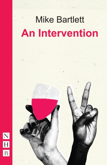 An Intervention (NHB Modern Plays) ebook by Mike Bartlett