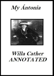 My Antonia (Annotated) ebook by Willa Cather
