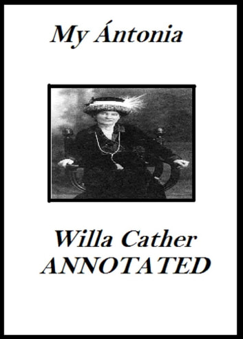 my antonia by villa cather Because of willa cather's intensity of observation, my ántonia remains a revelation jane smiley is the pulitzer prize-winning author of numerous novels, five works of nonfiction, and a series of books for young adults.