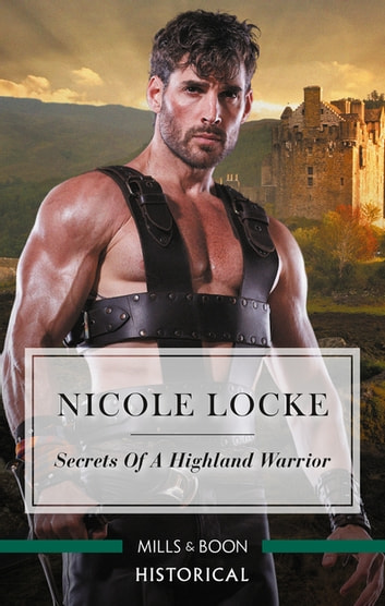 Secrets of a Highland Warrior ebook by Nicole Locke
