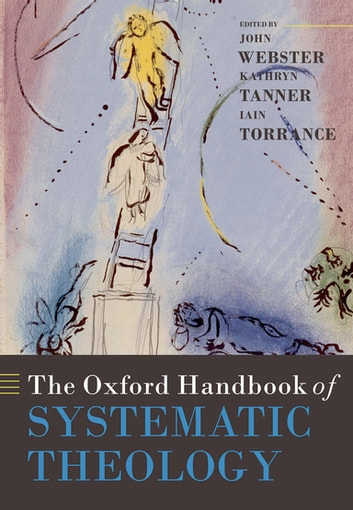 The Oxford Handbook of Systematic Theology ebook by