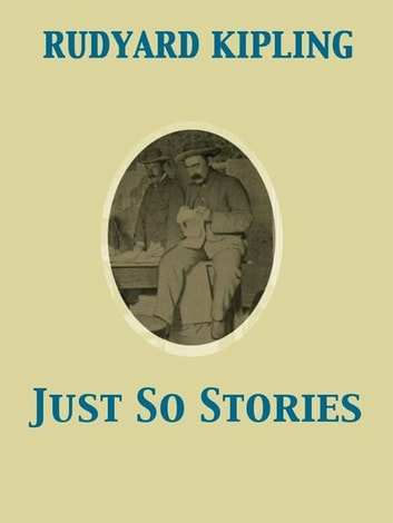 Just So Stories ebook by Rudyard Kipling,Joseph M. Gleeson