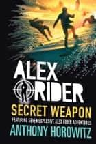Alex Rider: Secret Weapon eBook by Anthony Horowitz