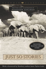 Just So Stories ebook by Rudyard Kipling,Rudyard Kipling,Janet Taylor Lisle