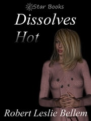 Dissolves Hot ebook by Robert Leslie Bellem