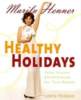 Party Hearty - Hot, Sexy, Have-a-Blast Food & Fun All Year Round ebook by Marilu Henner
