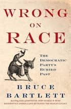 Wrong on Race ebook by Bruce Bartlett