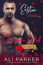 Easton - The Casanova Club #3 ebook by Ali Parker