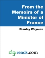 From the Memoirs of a Minister of France ebook by Weyman, Stanley